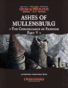 Ashes of Mullensburg: The Concordance of Freedom Part V - Adventure for Zweihander RPG