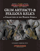 Grim Artifacts & Perilous Relics - Supplement for Zweihander RPG