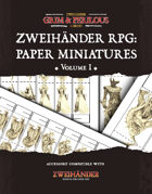 Zweihander RPG: PAPER Miniatures Vol. I - Supplement for Zweihander RPG