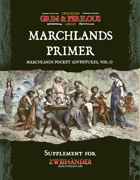 Marchlands Pocket Adventure Setting Primer - Supplement for Zweihander