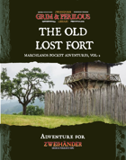 Marchlands Pocket Adventure: The Old Lost Fort - Adventure for Zweihander