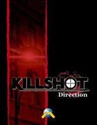 Killshot: Direction