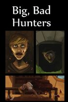 Big, Bad Hunters
