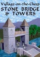 Vyllage-on-the-Cheep COLOR Stone Bridge & Towers