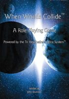 When Worlds Collide - Role Playing Game