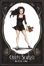 Creepy Scarlett Book One