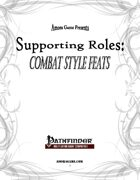 Supporting Roles: Combat Style Feats