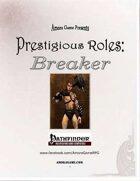 Prestigious Roles: Breaker (PFRPG)