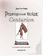 Prestigious Roles: Centurion (PFRPG)