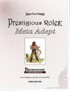 Prestigious Roles: Meta Adept (PFRPG)
