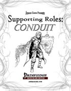 Supporting Roles: Conduit (PFRPG)