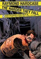 Raymond Hardcase - Vol 1 - The Harder they Fall