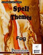 Spell Themes: Fog