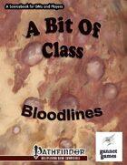 A Bit Of Class: Bloodlines