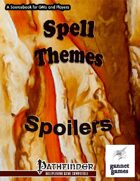 Spell Themes: Spoilers