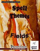Spell Themes: Fields