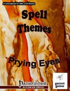 Spell Themes: Prying Eyes