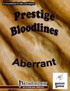 Prestige Bloodlines: Aberrant