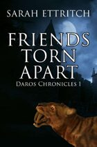 Friends Torn Apart (Daros Chronicles 1)
