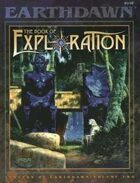 Legends of Earthdawn Volume Two: The Book of Exploration