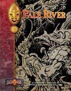 Pale River: An Earthdawn Shard (Classic Edition)