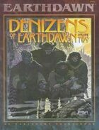 Denizens of Earthdawn Volume Two