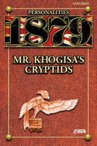 1879 Personalities 02: Mr. Khogisa's Cryptids