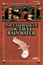 1879 Personalities 03: The Casebook of Octavia Rainwater