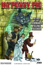 1879: HaPenny Pie 01: Felonious Feline Filcher