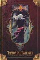 Immortal Twilight: An Earthdawn Novel