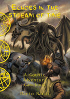Echoes in the Stream of Time: A Gothic Adventure Gamebook