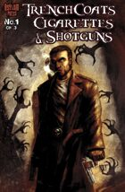 Trenchcoats, Cigarettes And Shotguns #1