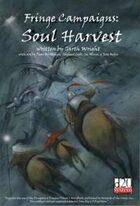 Fringe Campaigns: Soul Harvest