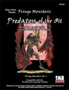Fringe Monsters: Predators of the Pit