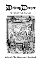 Delving Deeper Ref Rules v1: The Adventurer\'s Handbook