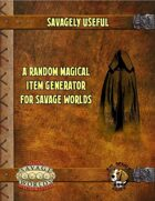 Savagely Useful: Random Magical Items