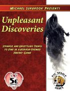 Unpleasant Discoveries