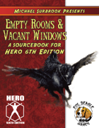 Empty Rooms & Vacant Windows (Hero System)