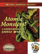 Atomic Monsters (Savage Worlds)
