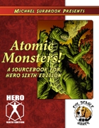 Atomic Monsters (Hero System)