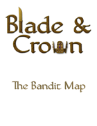 Blade & Crown: The Bandit Map