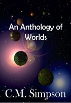 An Anthology of Worlds