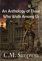 An Anthology of Those Who Walk Among Us