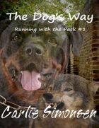 The Dog's Way: Running with the Pack #1