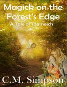 Magick on the Forest's Edge: A Tale of Tzamesch