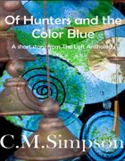 Of Hunters and the Color Blue: Tales from the Loft