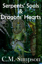 Serpents' Souls & Dragons' Hearts