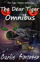 The Dear Tiger Omnibus