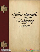 Spheres Apocrypha: Debilitating Talents