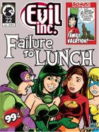 Evil Inc Monthly: Failure to Lunch (Jan. 2014)